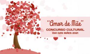 """CRAS lança o concurso Cultural """"Amor de Mãe"""" 2021."""